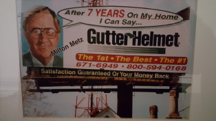 MILTON METZ: 7 YEAR CUSTOMER OF GUTTER HELMET: BILLBOARD I64